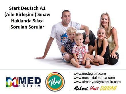 Start Deutsch 1 (Aile Birleşimi) Sınavı Hakkında Sıkça Sorulan Sorular 1