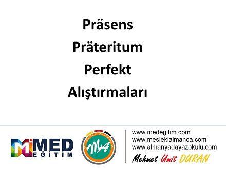 Präsens - Präteritum - Perfekt Alıştırmaları / Übungen 1