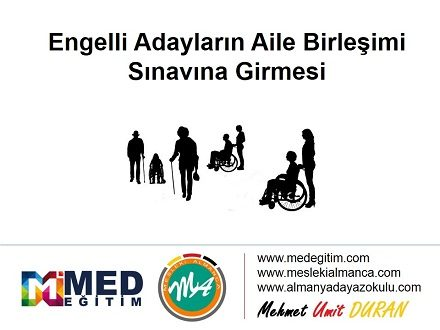 Engelli Adayların Aile Birleşimi Sınavına Girmesi 1